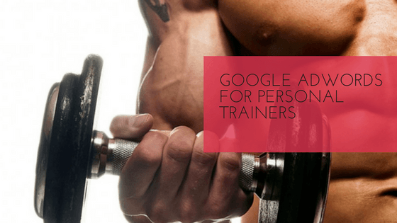 Google Adwords Personal Trainers