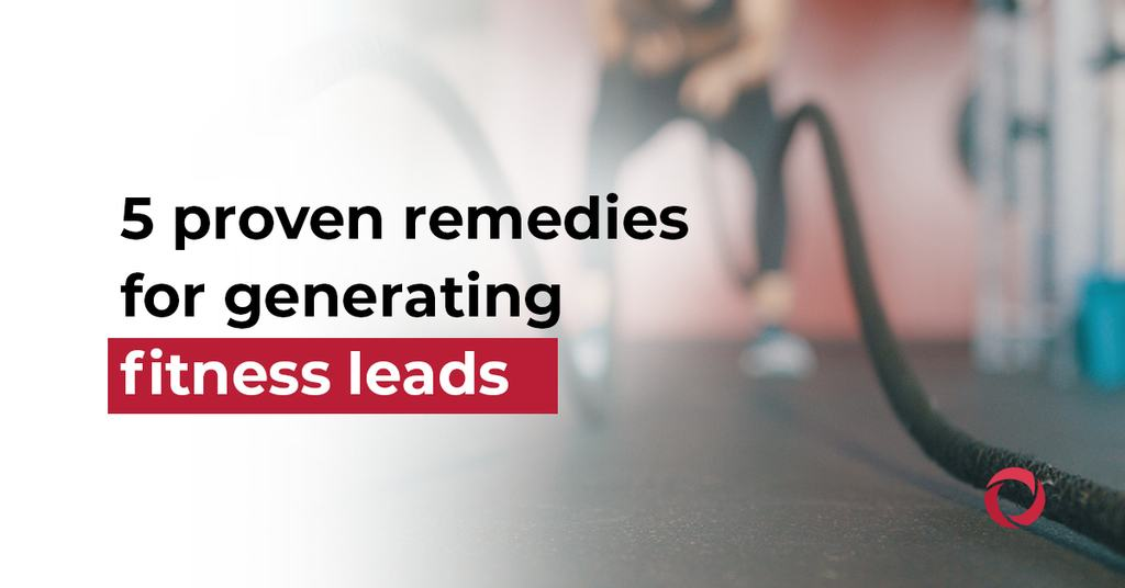 5 proven remedies for generating fitness leads