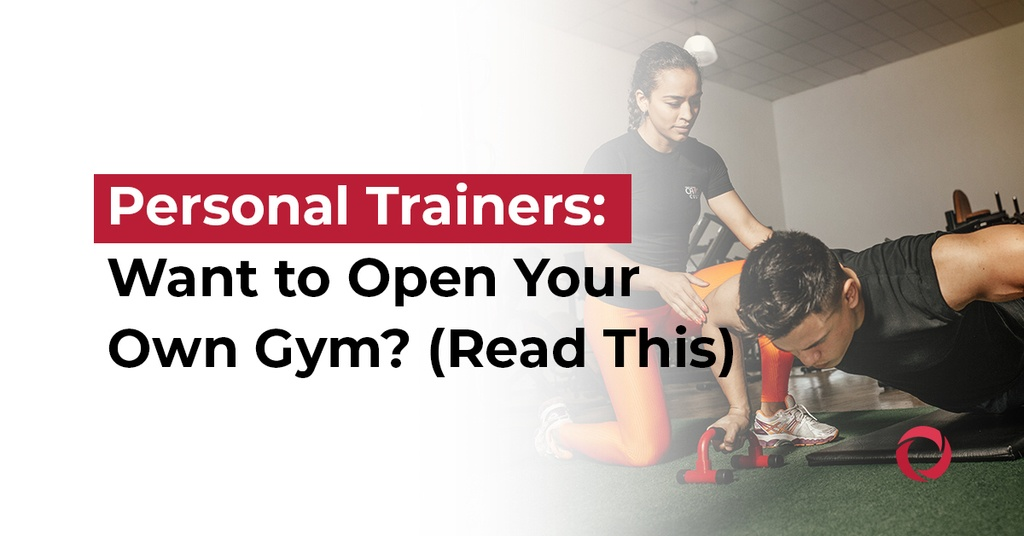 Personal trainers want to open your own gym