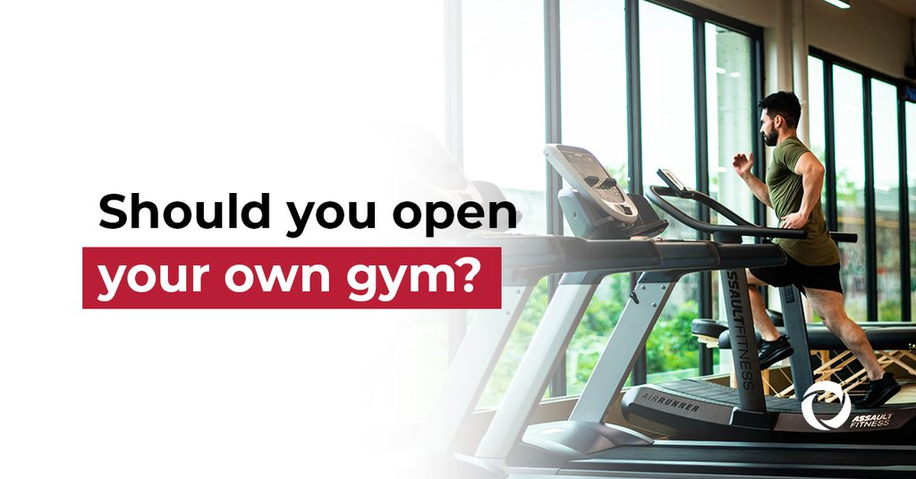 Should you open your own gym