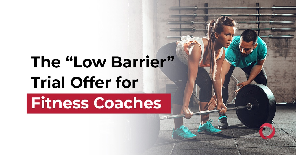 "The ""Low Barrier"" Trial Offer for Fitness Coaches"