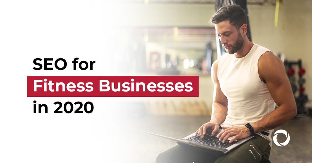 SEO for fitness business 2020